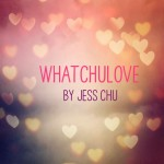 WhatChuLove